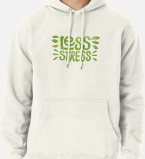 Less Stress Pullover Hoodie