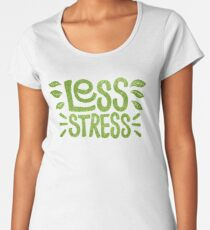 Less Stress Women's Premium T-Shirt