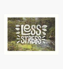 Less Stress Art Print