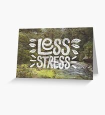 Less Stress Greeting Card