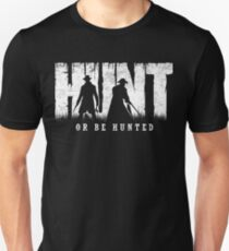 Hunt Showdown - Hunt or be hunted Unisex T-Shirt