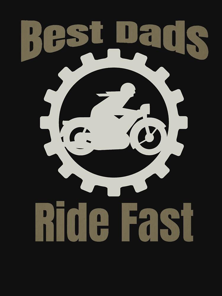 Best Dads Ride Fast Motorcycle Dad Papa vintage by Spooner427