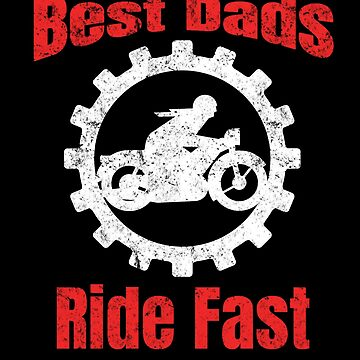 Best Dads Ride Fast Motorcycle Dad Papa weathered by Spooner427