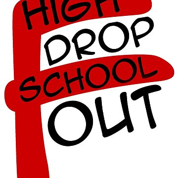 High School Drop Out by illinformed