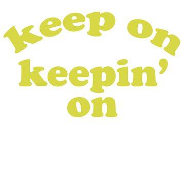 Keep On Keepin On Atlanta by narc0l3ptic