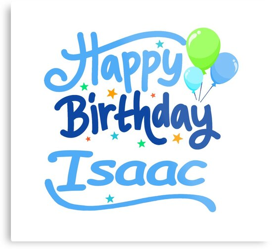 happy birthday isaac Happy Birthday Isaac
