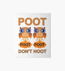 Two Poots not Two Hoots Art Board