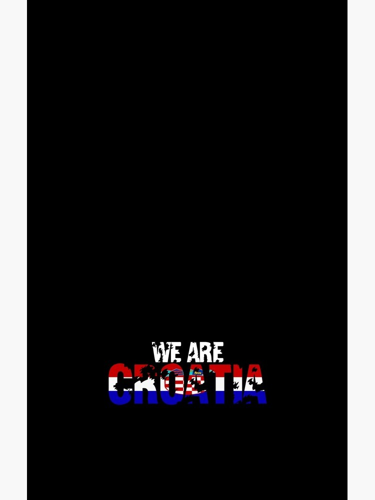We are Croatia - Kroatien Flagge von pakugfx