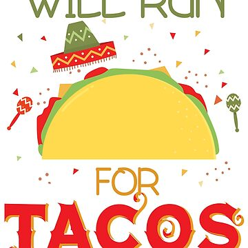 Will Run for Tacos Cinco De Mayo Marathon Runner T Gift by kh123856