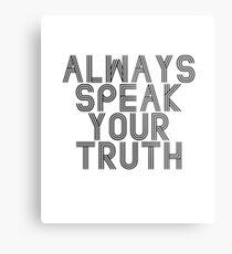 Always Speak Your Truth Inspirational Words T-Shirt Metal Print