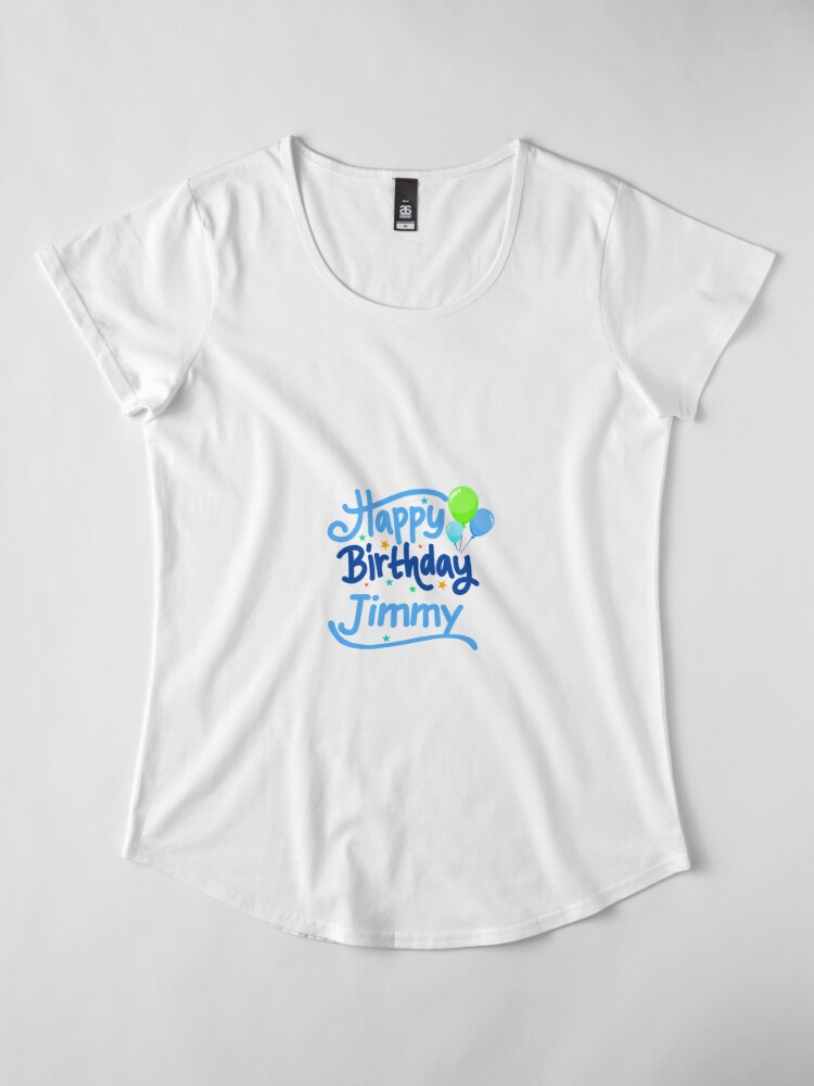Alternate view of Happy Birthday Jimmy Premium Scoop T-Shirt