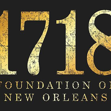 1718 Foundation of New Orleans (Ancient Gold) by theshirtshops