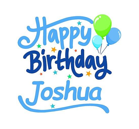 Quot Happy Birthday Joshua Quot Photographic Prints By Pm Names