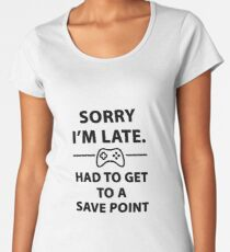 Sorry i'm late had to get to a save point Women's Premium T-Shirt