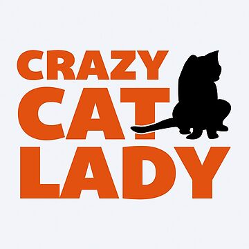 Crazy Cat Lady Funny Quote by quarantine81