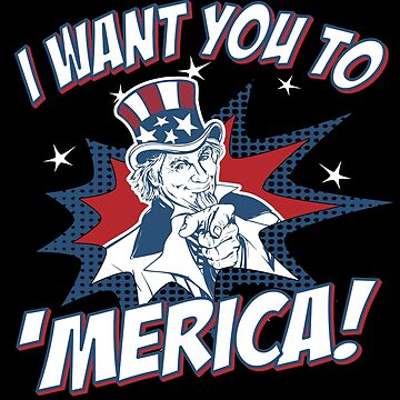 I Want You to 'Merica 4th of July Patriotic by flippinsg