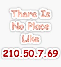 There Is No Place Like _ Sticker
