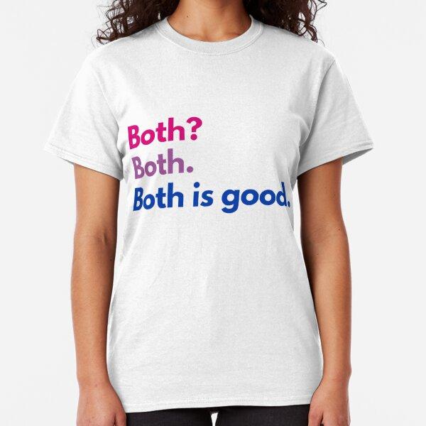 Both Is Good Classic T-Shirt