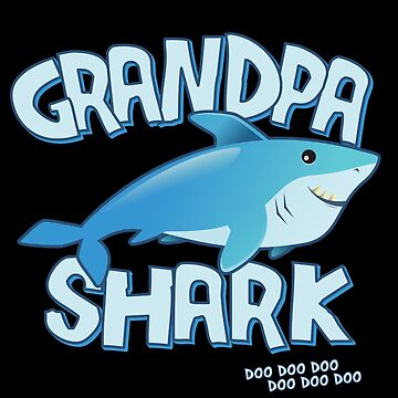 Grandpa Shark Doo Doo Doo by flippinsg
