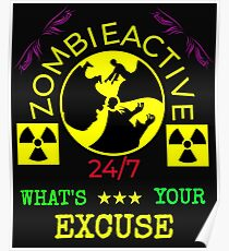 ZOMBIE-ACTIVE WHAT'S YOUR EXCUSE Poster