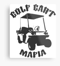 The Golf Cart Mafia Metal Print