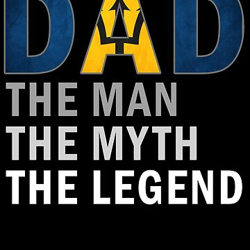 Bajan Dad The Man The Myth The Legend Fathers Day Barbados Pride Real Hero Daddy National Heritage Regular Pops but Way Cooler by bulletfast