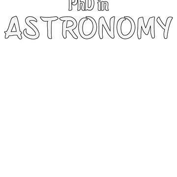 PhD in Astronomy Graduation Hobby Birthday Celebration Gift by geekydesigner