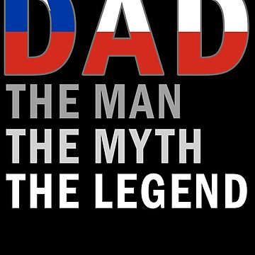 Chilean Dad The Man The Myth The Legend Fathers Day Chile Pride Real Hero Daddy National Heritage Regular Pops but Way Cooler by bulletfast