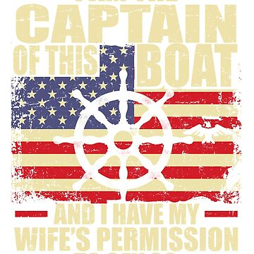 I am The Captain Of This Boat T-Shirt by samlozano