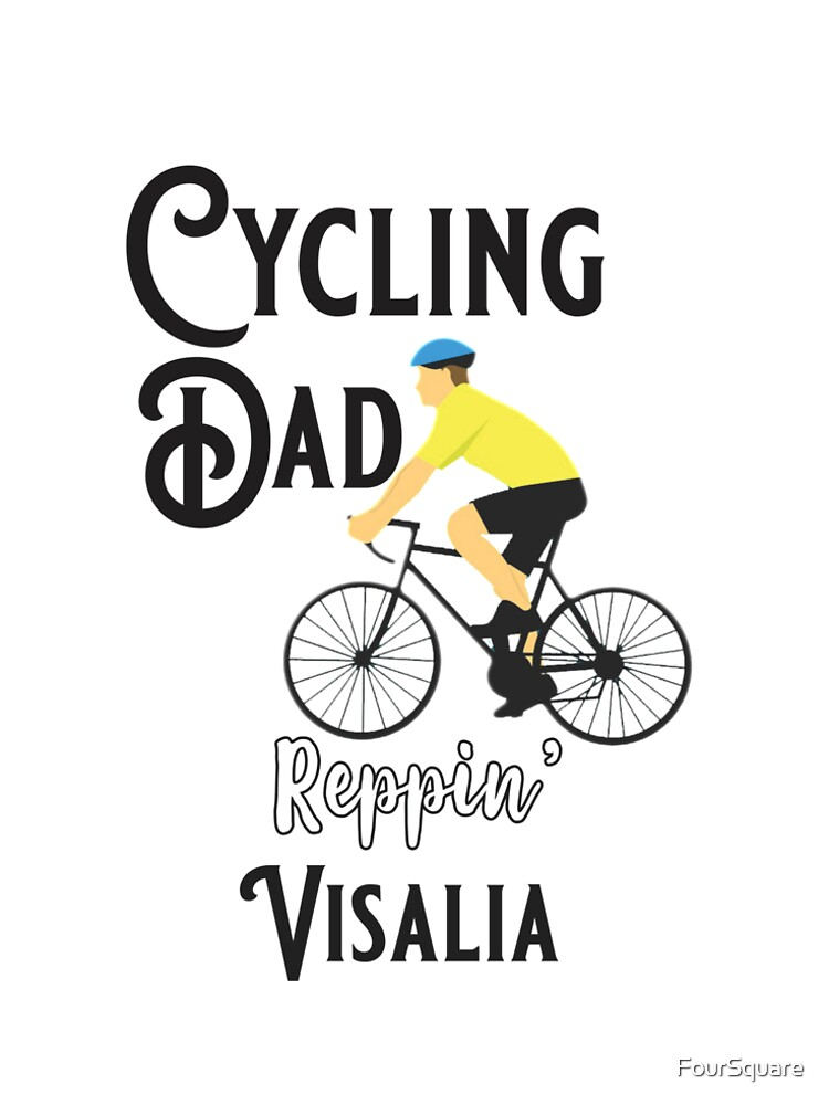 Cycling Dad Reppin' Visalia
