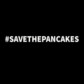 Save the Pancakes by CreateHappy