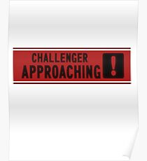 Challenger approaching Poster
