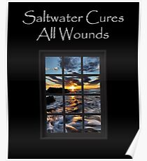 Saltwater Cures All Wounds Beach Ocean Print Poster