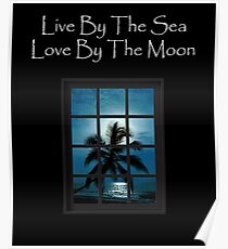 Live By The Sea Moon Beach Ocean Poster