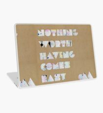 Nothing Worth Having Comes Easy Laptop Skin