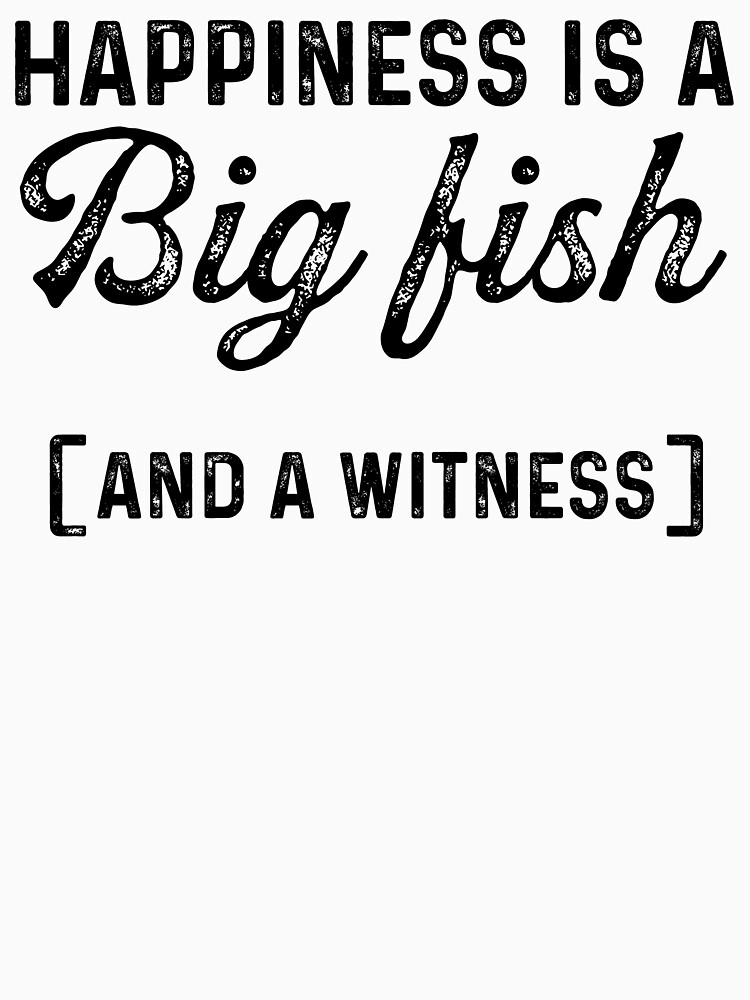 Happiness is a big fish and a witness. by allarddavid