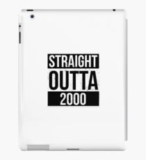 Straight Outta 2000 Funny Gift iPad Case/Skin