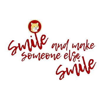 Don't Worry Smile and Make Someone Else Smile by davidjo