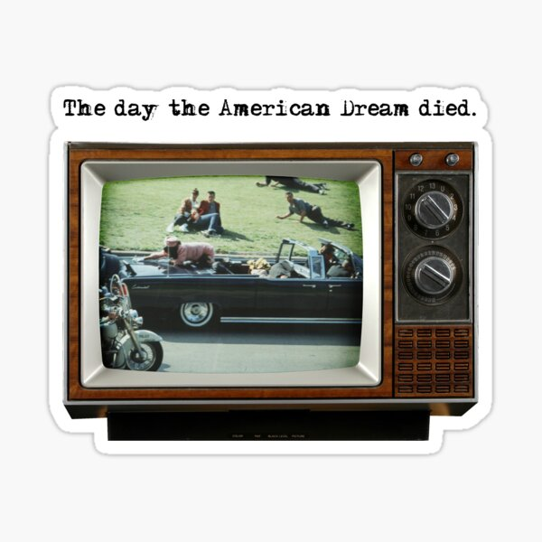 The day the American Dream died (black font) Sticker