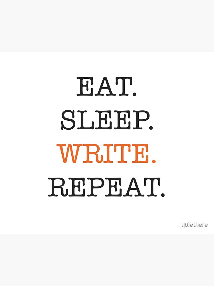 Eat Sleep Write Repeat