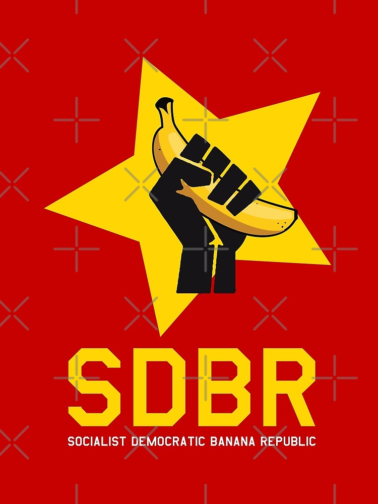 Socialist Democratic Banana republic communism parody with communist fist holding a banana snekright HD HIGH QUALITY ONLINE STORE by iresist