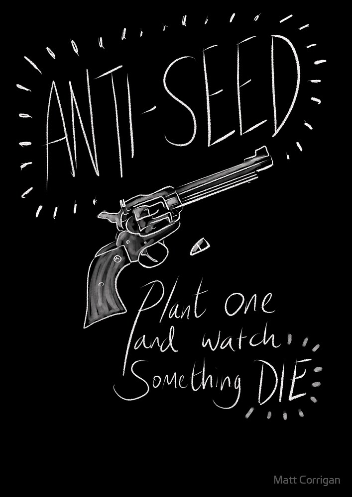 Anti-seed by Matt Corrigan