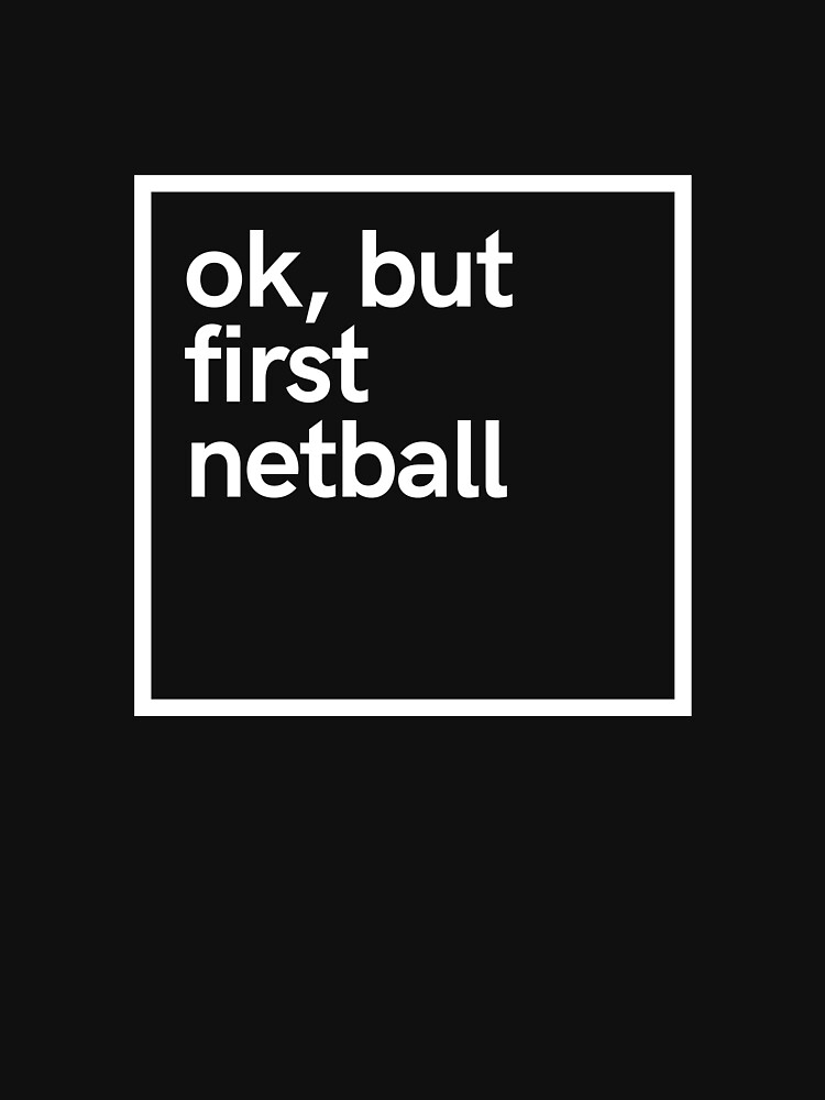 Ok, but first netball by hsco