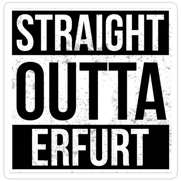 Straight Outta Erfurt Funny Gift