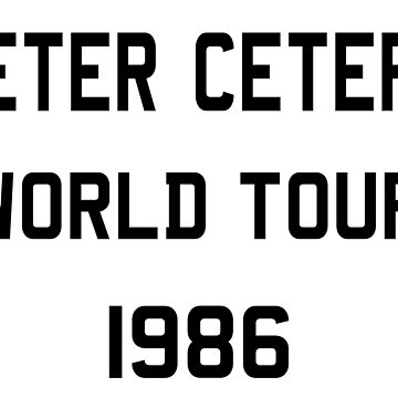 Peter Cetera World Tour - Black by mustardofdoom