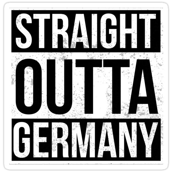 Straight Outta Germany Funny Gift