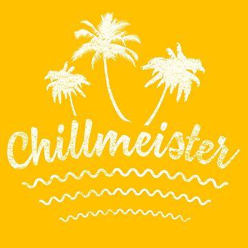 """Chillmeister"" Summer Shirt Design by AHobbyAJob"