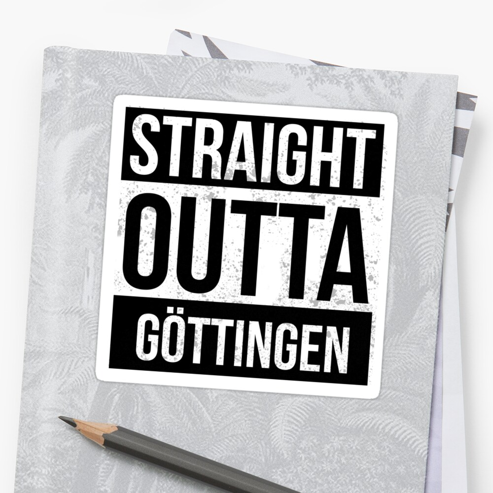 Straight Outta Göttingen Funny Gift Stickers