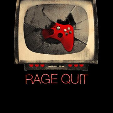 RAGE QUIT by thehorror