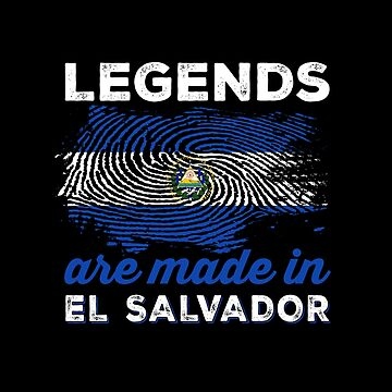 Legends Are Made in El Salvador by ockshirts
